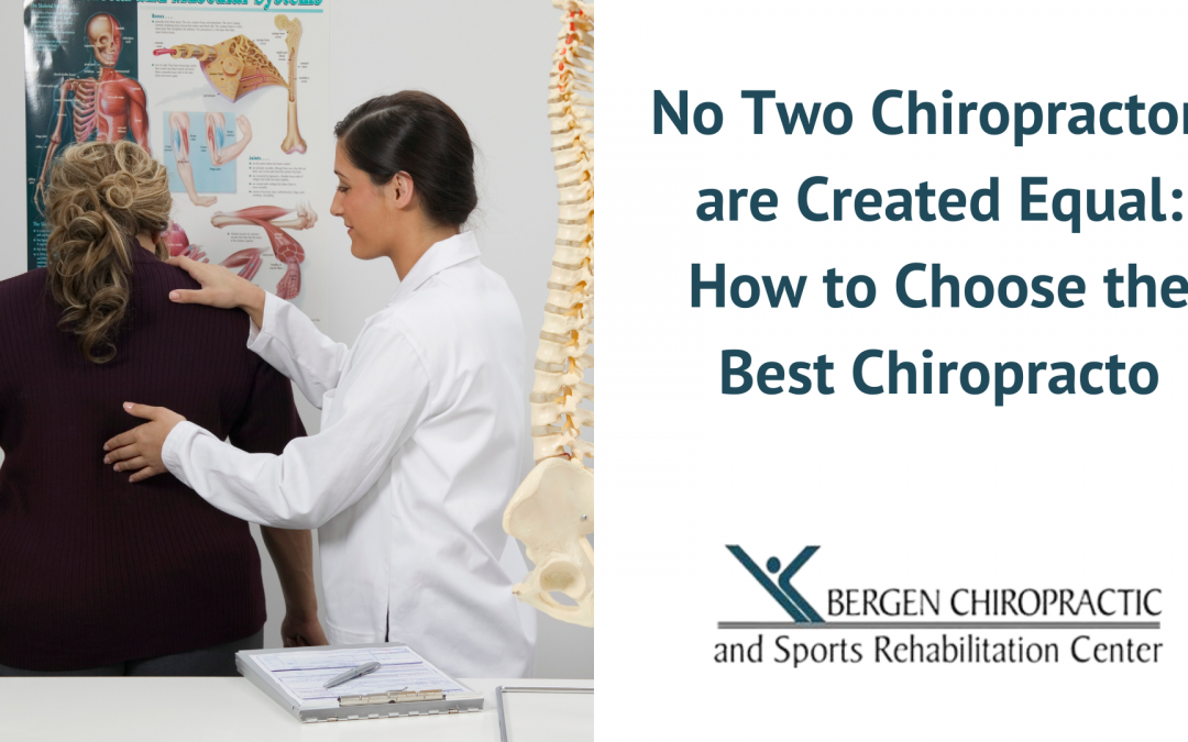 No Two Chiropractors are Created Equal: How to Choose the Best Chiropractor